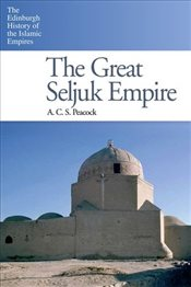 Great Seljuk Empire - Peacock, A.C.S