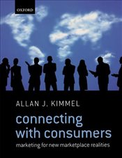 Connecting With Consumers: Marketing For New Marketplace Realities - Kimmel, Allan J.