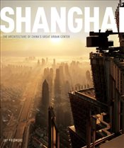Shanghai : The Architecture of Chinas Great Urban Center - Pridmore, Jay