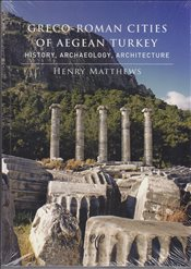Greco-Roman Cities Of Aegean Turkey - Matthews, Henry
