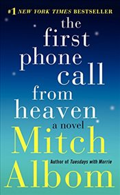 First Phone Call from Heaven : A Novel - Albom, Mitch