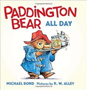Paddington Bear All Day Board Book - Bond, Michael