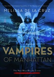 Vampires of Manhattan : The New Blue Bloods Coven - De la Cruz, Melissa