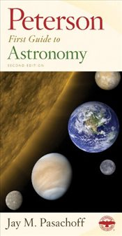 Peterson First Guide to Astronomy : 2e - Pasachoff, Jay M.