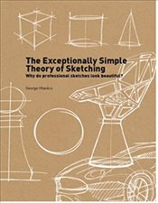 Exceptionally Simple Theory of Sketching : Why do Professional Sketches Look Beautiful? - Hlavács, George