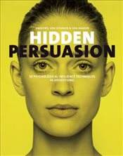 Hidden Persuasion : 33 Psychological Influence Techniques in Advertising - Andrews, Marc
