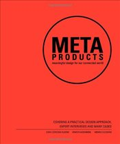 Meta Products : Meaningful Design for Our Connected World - Rubino, Sara Cordoba