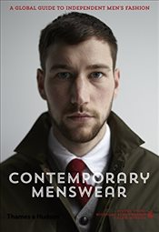 Contemporary Menswear : A Global Guide to Independent Mens Fashion - Vogel, Steven