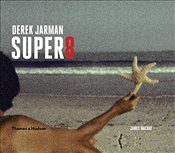 Derek Jarman Super 8 - Mackay, James