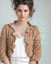 Loop-d-Loop Lace : More Than 30 Novel Lace Designs for Knitters - Durham, Teva
