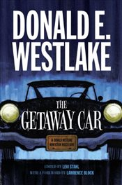 Getaway Car :  A Donald Westlake Nonfiction Miscellany - Westlake, Donald E.