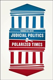 Judicial Politics in Polarized Times - Keck, Thomas M.