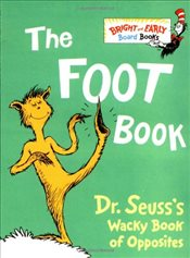 Foot Book : Dr. Seusss Wacky Book of Opposites  - Seuss, Dr.
