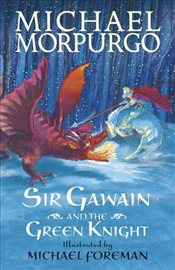 Sir Gawain and the Green Knight - Morpurgo, Michael