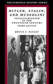 Hitler, Stalin and Mussolini : Totalitariansim in the Twentieth Century - Pauley, Bruce F.