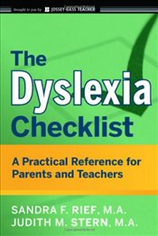 Dyslexia Checklist : A Practical Reference for Parents and Teachers - Rief, Sandra F.