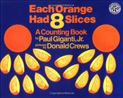 Each Orange Had 8 Slices (Counting Books (Greenwillow Books)) - Giganti, Paul