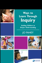 Ways to Learn Through Inquiry - Fahey, Jo