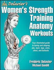 Delaviers Womens Strength Training Anatomy Workouts - Delavier, Frederic