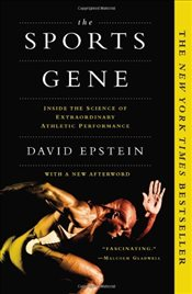 Sports Gene : Inside the Science of Extraordinary Athletic Performance - Epstein, David