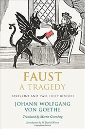 Faust : A Tragedy, Parts One and Two : Fully Revised - Goethe, Johann Wolfgang Von