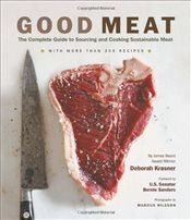 Good Meat : The Complete Guide to Sourcing and Cooking Sustainable Meat - Krasner, Deborah