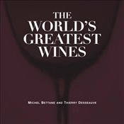 Worlds Greatest Wines - Desseauve, Thierry