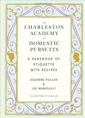Charleston Academy of Domestic Pursuits - Pollak, Suzanne