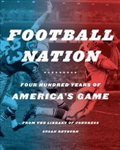 Football Nation : Four Centuries of Americas Game - Reyburn, Susan