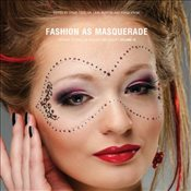 Fashion as Masquerade : Critical Studies in Fashion & Beauty :  Volume 3 - Tseelon, Efrat