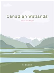 Canadian Wetlands : Places and People  - Giblett, Rob