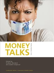 Money Talks : Media, Markets, Crisis  - Gripsrud, Jostein