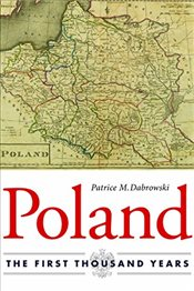 Poland : The First Thousand Years - Dabrowski, Patrice M.