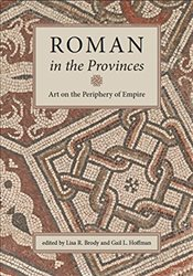 Roman in the Provinces : Art on the Periphery of Empire - Hoffman, Gail L.