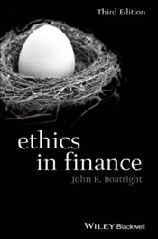 Ethics in Finance 3e - Boatright, John R.