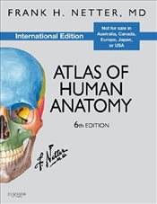 Atlas of Human Anatomy 6e IE - Netter, Frank H.