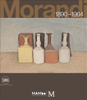 Morandi : 1890-1964 : Nothing Is More Abstract Than Reality - Miracco, Renato