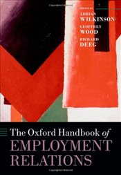 Oxford Handbook of Employment Relations : Comparative Employment Systems  - Wilkinson, Adrian