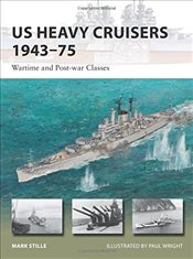 US Heavy Cruisers 1943-75 Wartime and Post-war Classes - Stille, Mark