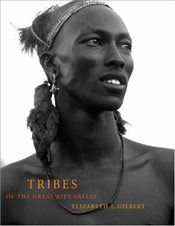 Tribes of the Great Rift Valley - Gilbert, Elizabeth L.