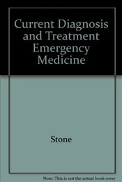 Current Diagnosis and Treatment Emergency Medicine 7e ISE - Stone, C. Keith