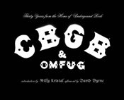 CBGB and OMFUG : Thirty Years from the Home of Underground Rock - Kristal, Hilly