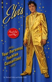 Elvis : Your Personal Fashion Consultant - Feder, Michael