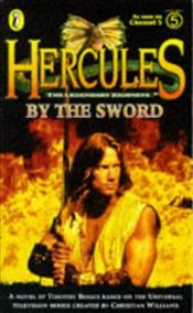 Hercules : By the Sword - BOGGS, TIMOTHY