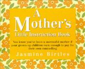 Mothers Little Instruction Book    - Birtles, Jasmine