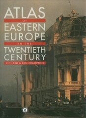 Atlas of Eastern Europe in the Twentieth Century    - Crampton, R.J.
