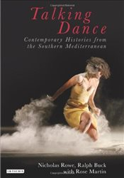 Talking Dance : Contemporary Histories from the Southern Mediterranean - Buck, Ralph