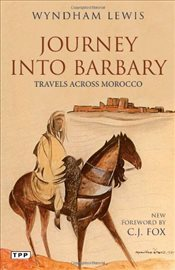 Journey into Barbary : Travels across Morocco - Lewis, Wyndham