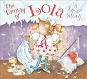 Taming of Lola : A Shrew Story - Weiss, Ellen