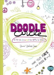 Doodle Circle : A Fill-In Journal for Bffs to Share : A Creative Round-Robin for Girls - Sokol, Dawn DeVries